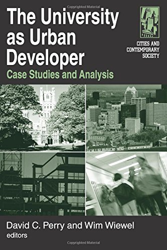 The University as Urban Developer: Case Studies and Analysis (Cities and Contemporary Society (Paperback))
