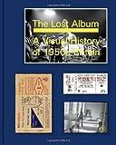 Lost Album, The: A Visual History of 1950s Britain