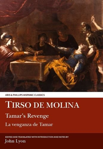 Tirso de Molina: Tamar's Revenge: La Venganza De Tamar (Hispanic Classics)