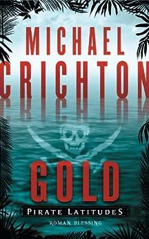 Gold - Pirate Latitudes von [Crichton, Michael]
