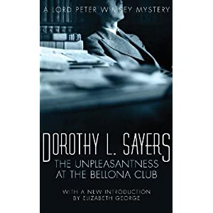 The Unpleasantness at the Bellona Club: Lord Peter Wimsey Mystery Book 4 (Lord Peter Wimsey Series 5)