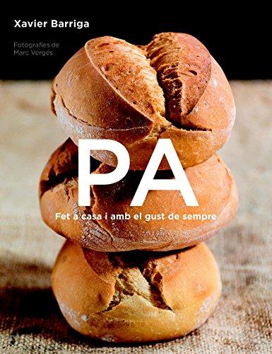 Pa: Fet a casa i amb el gust de sempre (Sabores) por Xavier Barriga
