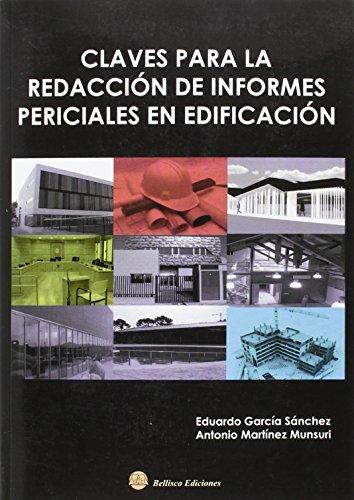 CLAVES PARA LA REDACCION DE INFORMES PERICIALES EN EDIFIACION por Eduardo García Sánchez
