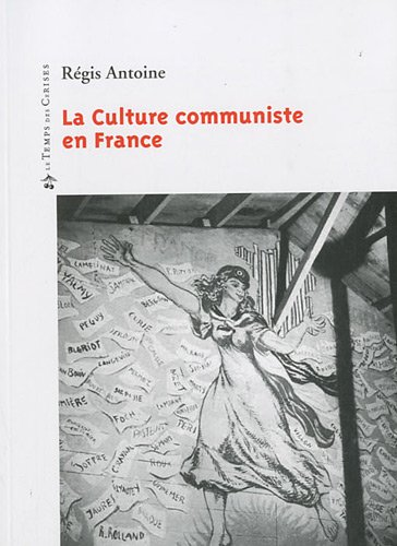 La Culture communiste en France : 1920-2000