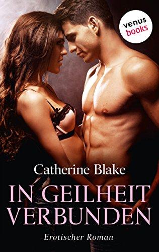 In Geilheit verbunden: Erotischer Roman (Verbunden Ebook)