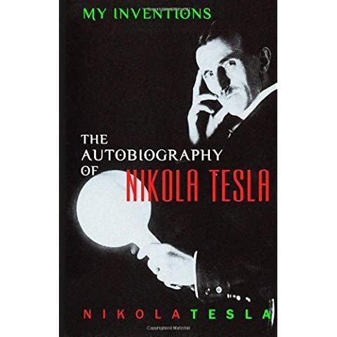 My Inventions: The Autobiography of Nikola Tesla by Tesla, Nikola (1/15/2013)