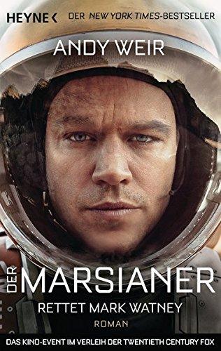 Der Marsianer: Rettet Mark Watney - Roman