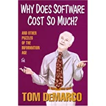 Why Does Software Cost So Much?: And Other Puzzles of the Information Age by Tom DeMarco (1995-01-02)