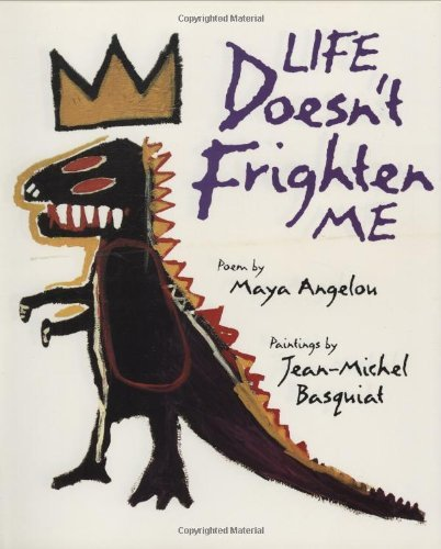 Life Doesn't Frighten Me at All by Angelou, Maya (October 28, 1993) Hardcover