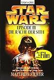 Star Wars, Episode 3: Krieg der Sterne: Die Rache der Sith - Matthew Stover
