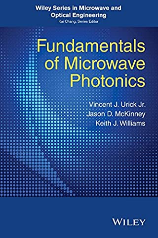 Fundamentals of Microwave Photonics (Wiley Series in Microwave and Optical