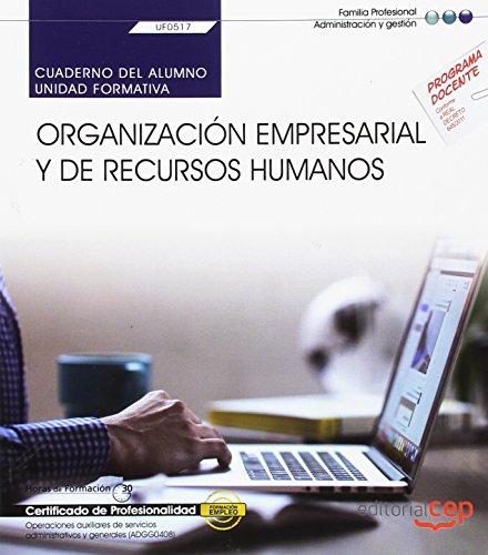 Cuaderno del alumno. Organización empresarial y de recursos humanos (UF0517). Certificados de profesionalidad. Operaciones auxiliares de servicios administrativos y generales (ADGG0408) por Soraya Bartolomé Pérez