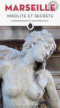 Marseille insolite et secrète (Hors collection)