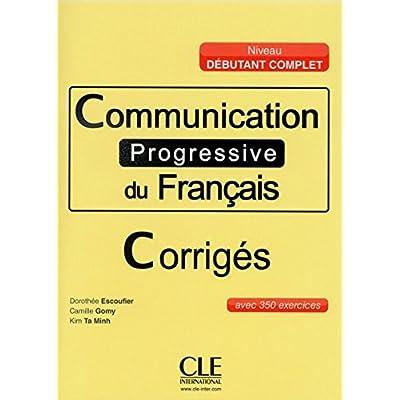 Communication progressive du français, Niveau débutant complet. Corrigés