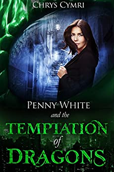 The Temptation of Dragons (Penny White Book 1) by [Cymri, Chrys]