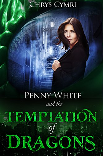 The Temptation of Dragons (Penny White Book 1) by Chrys Cymri