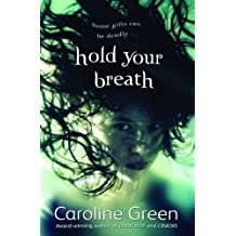 Hold Your Breath by Caroline Green (2013) Paperback