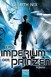 Das Imperium der Prinzen: Roman (Science Fiction. Bastei Lübbe Taschenbücher)