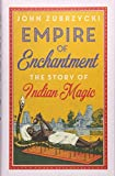 #2: Empire of Enchantment: The Story of Indian Magic