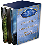 Faerie Tale Collection Box Set #1: Cinderella, Hansel and Gretel, Jack and the Beanstalk (Faerie Tale Collection series)
