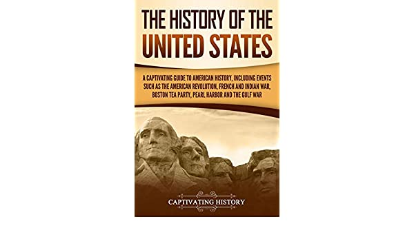 Buy The History of the United States: A Captivating Guide to