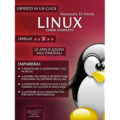 Linux. Corso Completo. Livello 3 (Esperto In Un Click)