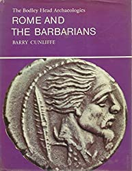 Rome and the Barbarians (Bodley Head Archaeology) by Barry Cunliffe (1975-06-05)