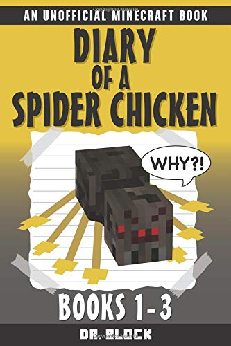 Diary of a Spider Chicken, Books 1-3: (Series of Unofficial Minecraft Books) (Minecraft Books for Kids, Band 4)