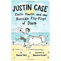 Justin Case: Shells, Smells, and the Horrible Flip-Flops of Doom by Rachel Vail (8-May-2012) Hardcover