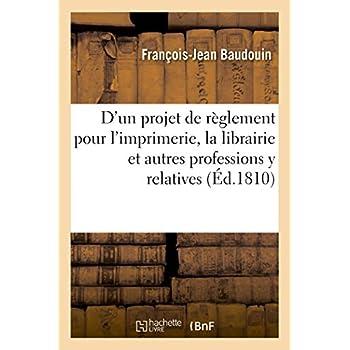 Esquisse d'un projet de règlement pour l'imprimerie, la librairie et autres professions y relatives