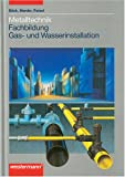 Metalltechnik Fachbildung Gas- und Wasserinstallation / Lehrbuch - Hans J Bäck, Gero Marder, Otmar Patzel