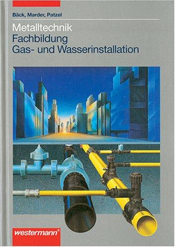 Metalltechnik Fachbildung Gas- und Wasserinstallation / Lehrbuch