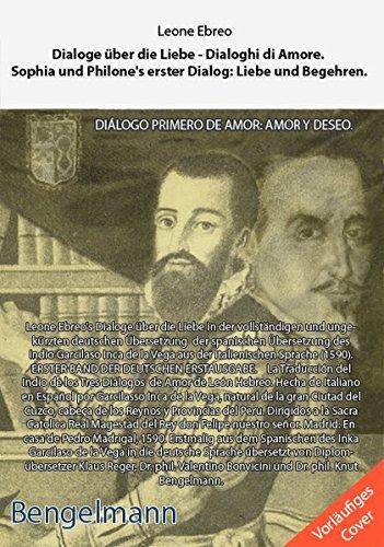 Dialoge über die Liebe - Dialoghi di Amore. Die Traduktion des Indio Garcilasso Inca de la Vega: Sophia und Philone's erster Dialog: Liebe und ... GESCHENKAUSGABE. (Bengelmann Premium)