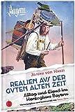 Realien aus der guten alten Zeit: Alltag und Elend im Herzogtum Bayern.