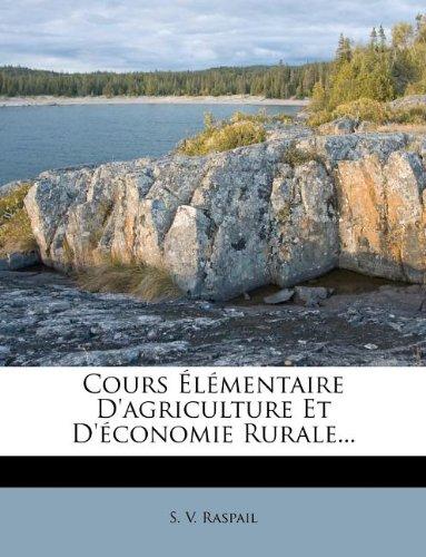 Cours Élémentaire D'agriculture Et D'économie Rurale...