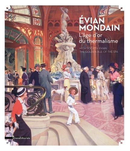 Evian mondain : L'âge d'or du thermalisme