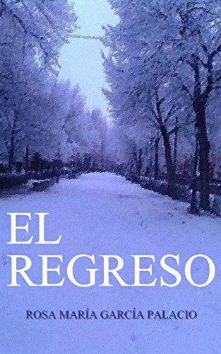 El Regreso por Rosa María García Palacio