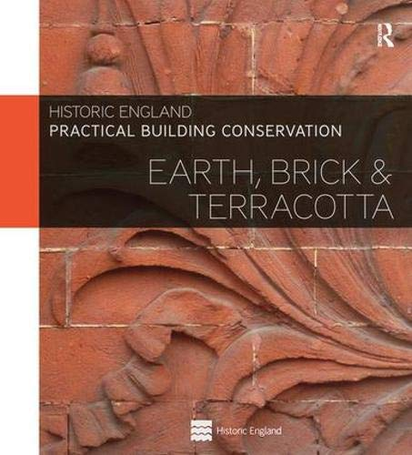 Practical Building Conservation: Earth, Brick and Terracotta (Set of 2)