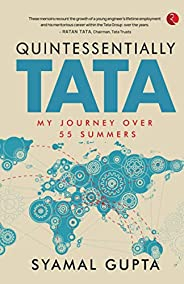 QUINTESSENTIALLY TATA: MY JOURNEY OVER 55 YEARS