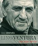 Lino Ventura : Une leçon de vie