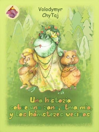 Una historia sobre una rana, alma mía, y los hámsteres vecinos (El cuento sobre un elefante llamado – Campanilla)