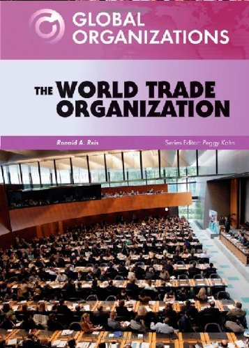 The World Trade Organization (Global Organizations) by Ronald A. Reis (2009-07-30)