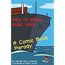 How to Avoid Huge Ships: A Comic Book Parody (English Edition)
