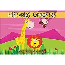 HISTORIAS OPUESTAS. Libro ilustrado para niños (Cuentos infantiles 2 a 6 años)