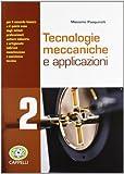 Tecnologie meccaniche e applicazioni. Per gli Ist. professionali. Con espansione online: 2
