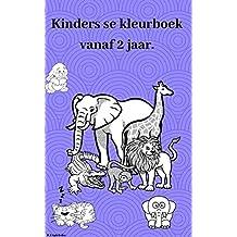 Kinders se kleurboek vanaf 2 jaar.: Die kleurvolle wêreld van diere (Dutch Edition)