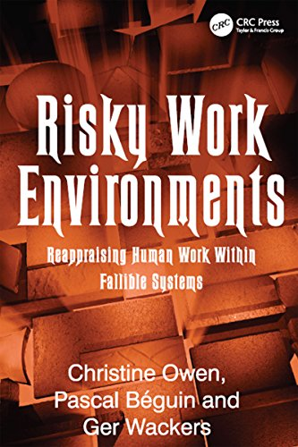 Risky Work Environments: Reappraising Human Work Within Fallible Systems (English Edition) por Pascal Béguin