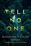 Tell No One: A Novel by Barbara Taylor Sissel
