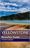 Yellowstone: Besucher Guide