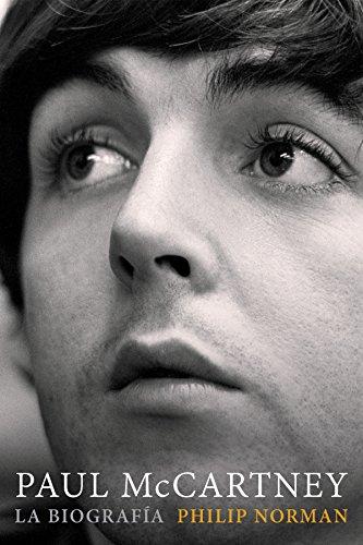 Paul McCartney: La biografía (Cultura Popular) (Spanish Edition)
